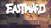 Eastward Announcement Trailer