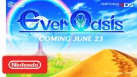 Ever Oasis – Intro Trailer - Nintendo 3DS